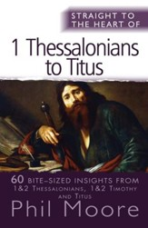 Straight to the Heart of Thessalonians to Titus: 60 bite-sized insights - eBook