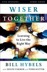 Wiser Together Study Guide: Learning to Live the Right Way - eBook