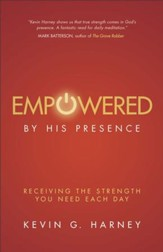 Empowered by His Presence: Receiving the Strength You Need Each Day - eBook
