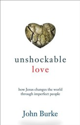 Unshockable Love: How Jesus Changes the World through Imperfect People - eBook