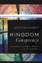 Kingdom Conspiracy: Returning to the Radical Mission of the Local Church - eBook