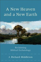 New Heaven and a New Earth, A: Reclaiming Biblical Eschatology - eBook