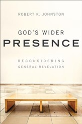 God's Wider Presence: Reconsidering General Revelation - eBook