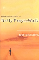 Daily Prayerwalk: Meditations for a Deeper Prayer Life