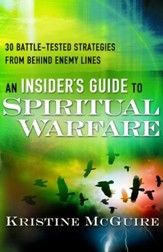 Insider's Guide to Spiritual Warfare, An: 20 Battle-Tested Strategies from Behind Enemy Lines - eBook