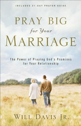 Pray Big for Your Marriage: The Power of Praying God's Promises for Your Relationship - eBook