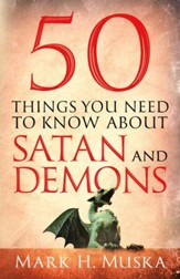 50 Things You Need to Know About Satan and Demons - eBook
