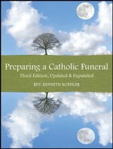 Preparing a Catholic Funeral: Third Edition, Updated and Expanded - eBook