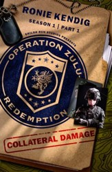 Operation Zulu Redemption: Collateral Damage - Part 1 - eBook