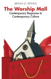 The Worship Mall: Contemporary Responses to Contemporary Culture - eBook