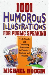 1001 Humorous Illustrations for Public Speaking: Fresh, Timely, and Compelling Illustrations for Preachers, Teachers, and Speakers - eBook