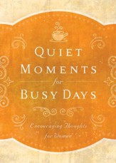 Quiet Moments for Busy Days: Encouraging Thoughts for Women - eBook