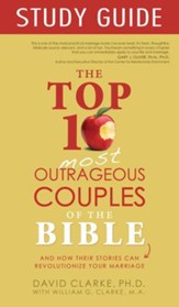 Top 10 Most Outrageous Couples of the Bible Study Guide - eBook