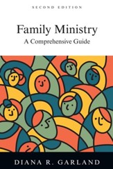 Family Ministry: A Comprehensive Guide / Revised - eBook
