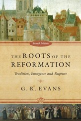 The Roots of the Reformation: Tradition, Emergence and Rupture / Revised - eBook