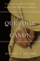 The Question of Canon: Challenging the Status Quo in the New Testament Debate - eBook