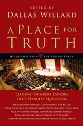 A Place for Truth: Leading Thinkers Explore Life's Hardest Questions - eBook