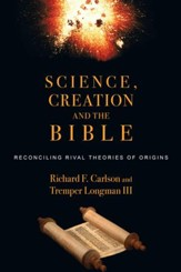 Science, Creation and the Bible: Reconciling Rival Theories of Origins - eBook