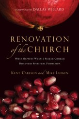 Renovation of the Church: What Happens When a Seeker Church Discovers Spiritual Formation - eBook