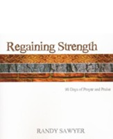 Regaining Strength: 90 Days of Prayer and Praise