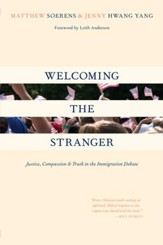Welcoming the Stranger: Justice, Compassion & Truth in the Immigration Debate - eBook