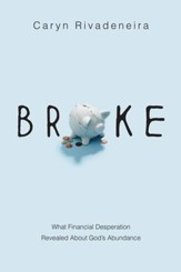 Broke: What Financial Desperation Revealed about God's Abundance - eBook