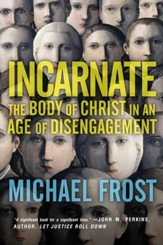 Incarnate: The Body of Christ in an Age of Disengagement - eBook