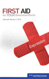 First Aid for Your Emotional Hurts--Depression