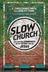Slow Church: Cultivating Community in the Patient Way of Jesus - eBook