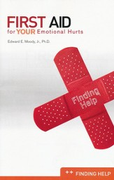 First Aid for Your Emotional Hurts--Finding Help