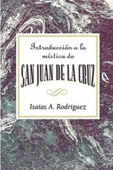 Introduccion a la mistica de San Juan de la Cruz, Introduction to the Mystic Saint John of the Cross