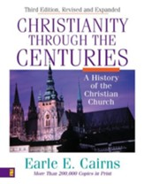 Christianity Through the Centuries: A History of the Christian Church - eBook