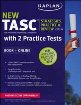 Kaplan New TASC Strategies, Practice, and Review 2014 with 2 Practice Tests: Book + Online