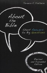 About the Bible: Short Answers to Big Questions (Revised and Expanded Edition)
