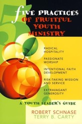 Five Practices of Fruitful Youth Ministries: A Youth Leader's Guide