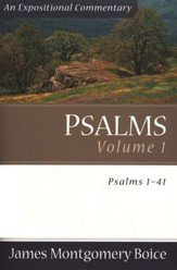 The Boice Commentary Series: Psalms, Volume 1, 1-41