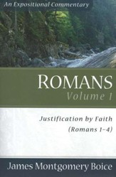 The Boice Commentary Series: Romans, Volume 1 (1-4), Justification by Faith