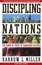 Discipling Nations: The Power of Truth to Transform  Cultures
