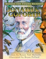 Heroes For Young Readers: Jonathan Goforth, Never Give Up