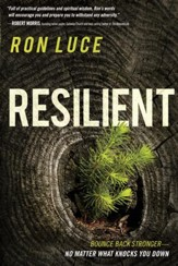 Resilient: Live Beyond a Feel-Good Faith and Build a Spiritual Foundation that Lasts - eBook