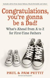 Congratulations, You're Gonna be a Dad!: What's Ahead from A to Z for First-Time Fathers - eBook