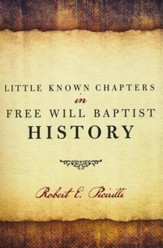 Little Known Chapters in Free Will Baptist History