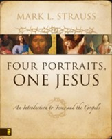 Four Portraits, One Jesus: An Introduction to Jesus and the Gospels - eBook