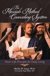 The Messiah Method Counseling System: Power-Life Principles for Daily Living - eBook