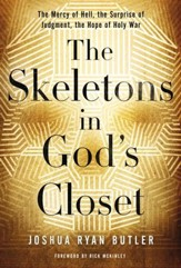 The Skeletons in God's Closet: The Mercy of Hell, the Surprise of Judgment, the Hope of Holy War - eBook