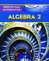 Prentice Hall Mathematics Algebra 2 Student Edition