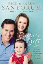 Bella's Gift: How One Little Girl Transformed Our Family and Inspired a Nation - eBook