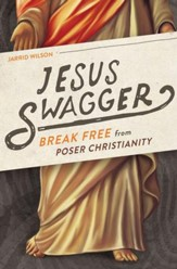 Jesus Swagger: Break Free from Poser Christianity - eBook