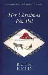 Her Christmas Pen Pal: An Amish Second Christmas Novella - eBook