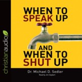 When to Speak Up & When to Shut Up: Principles for Conversations You Won't Regret - unabridged audio book on CD